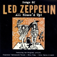 VA - Songs Of Led Zeppelin. All Blues'd Up! (2003) MP3