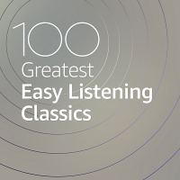 VA - 100 Greatest Easy Listening Classics (2020) MP3