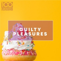 VA - 100 Greatest Guilty Pleasures: Cheesy Pop Hits (2020) MP3