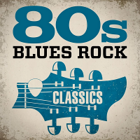 VA - 80s Blues Rock Classics (2020) MP3