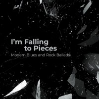 VA - I'm Falling to Pieces – Modern Blues and Rock Ballads (2020) MP3