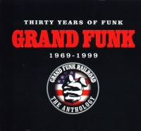 Grand Funk Railroad - 30 Years of Funk: 1969-1999 The Anthology (1999) MP3