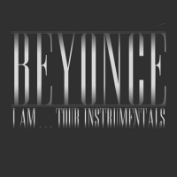 Beyoncé - Beyoncé I Am...Tour Instrumentals (2020) MP3