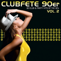 VA - Clubfete 90er Vol.2 [60 Club & Party Hits Of The 90's] (2020) MP3