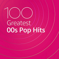 VA - 100 Greatest 00s Pop Hits (2020) MP3