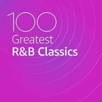 VA - 100 Greatest R&B Classics (2020) MP3