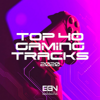 VA - Top 40 Gaming Tracks 2020 [Electro Bounce Nation] (2020) MP3