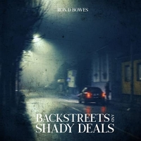 Ron D Bowes - Backstreets and Shady Deals (2020) MP3