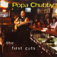 Popa Chubby - The First Cuts (1996) MP3