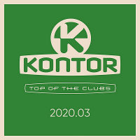 VA - Kontor Top Of The Clubs 2020.03 (2020) MP3