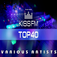 VA - Kiss FM: Top 40 [19.07] (2020) MP3