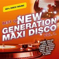 VA - Best Of New Generation Maxi Disco Vol.1 (2020) MP3