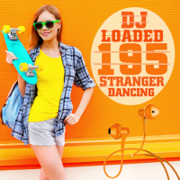 VA - 195 DJ Loaded Dancing Stranger (2020) MP3