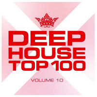 VA - Deephouse Top 100 Vol.10 (2020) MP3