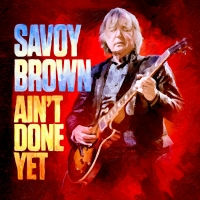 Savoy Brown - Ain't Done Yet (2020) MP3