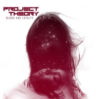 Project Theory - Blood and Loyalty (2020) MP3