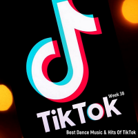 VA - TikTok Dance 2020: Best Dance Music & Hits Of TikTok [Week 38] (2020) MP3