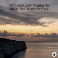 Stimulus Timbre - Life's Most Wonderful Place (2015) MP3