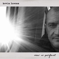 Kevin Lawson - Now Is Perfect (2021) MP3