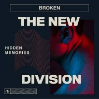 The New Division - Broken (Remixes) (2021) MP3