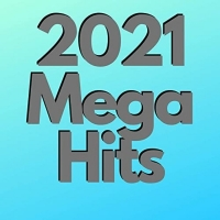 VA - 2021 Mega Hits (2021) MP3