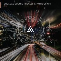 Unusual Cosmic Process & Pantograph – Re (2021) MP3