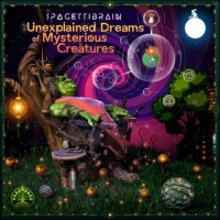 Spagettibrain - Unexplained Dreams of Mysterious Creatures (2021) MP3