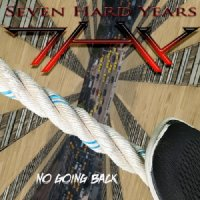 Seven Hard Years - No Going Back (2019) MP3