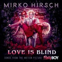 Mirko Hirsch - Love Is Blind (2021) MP3