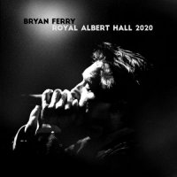 Bryan Ferry - Live at the Royal Albert Hall 2020 (2021) MP3