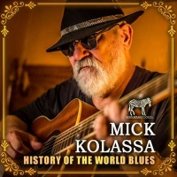 Miсk Kоlаssа - History Of The World Blues: 2014-2020 (2021) MP3